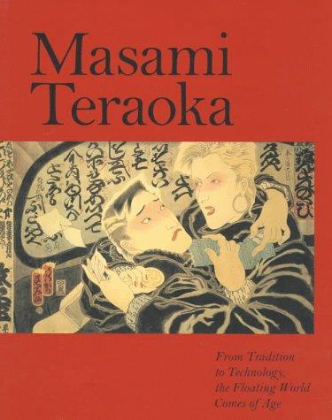 Masami Teraoka: From Tradition to Technology, the Floating World Comes of Age: Teraoka, Masami; ...