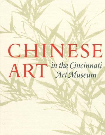 Chinese Art in the Cincinnati Art Museum: Avril, Ellen B.