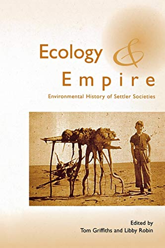 9780295976679: Ecology and Empire: Environmental History of Settler Societies