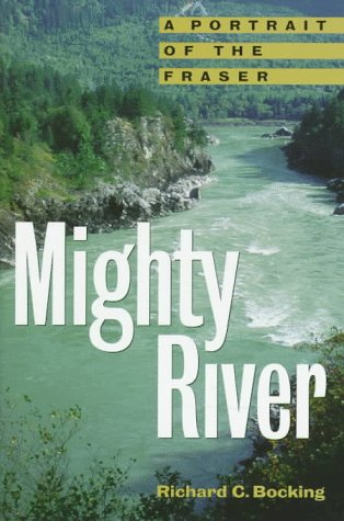 9780295976709: Mighty River: A Portrait of the Fraser