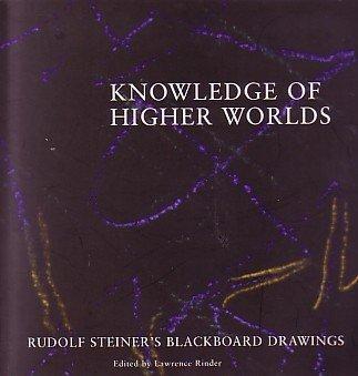 9780295976846: Knowledge of Higher Worlds: Rudolf Steiner's Blackboard Drawings
