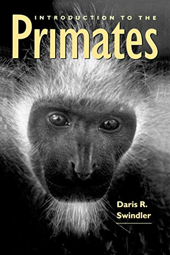 Introduction to the Primates: Daris R. Swindler