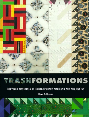 9780295977201: Trashformations: Recycled Materials in Contemporary American Art and Design