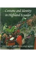 9780295977423: Costume and Identity in Highland Ecuador (Samuel and Althea Stroum Books)