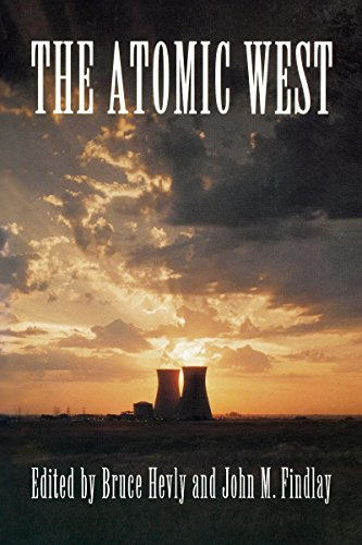 9780295977492: The Atomic West (Emil and Kathleen Sick Book Series in Western History and Biography)