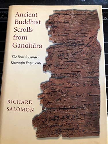9780295977683: Ancient Buddhist Scrolls from Gandhara: The British Library Kharosthi Fragments