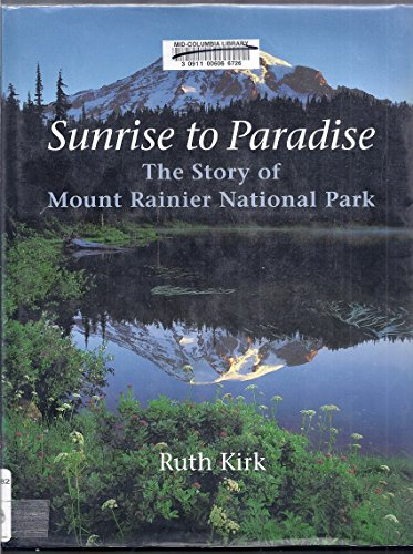 9780295977706: Sunrise to Paradise: The Story of Mount Rainier National Park