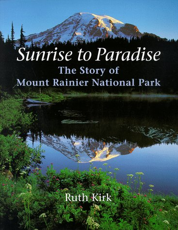 9780295977713: Sunrise to Paradise: The Story of Mount Rainier National Park