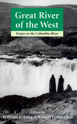 9780295977775: Great River of the West: Essays on the Columbia River (Weyerhaeuser Environmental Books (Paperback))