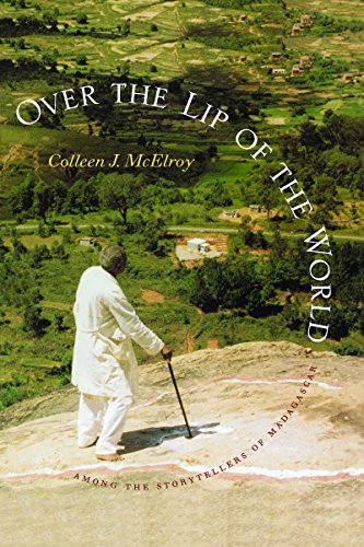9780295978246: Over the Lip of the World: Among the Storytellers of Madagascar (Samuel and Althea Stroum Books)