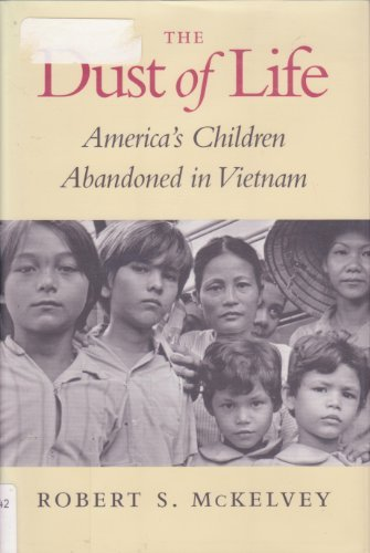9780295978253: The Dust of Life: America's Children Abandoned in Vietnam