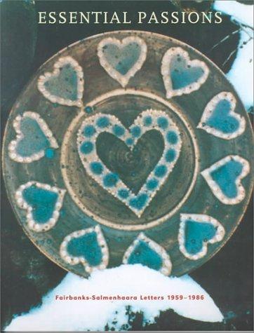 9780295978321: Essential Passions: Fairbanks-Salmenhaara Letters 1959-1987 (Fairbanks Studio)