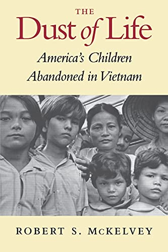 9780295978369: The Dust of Life: America's Children Abandoned in Vietnam (Donald R. Ellegood International Publications)