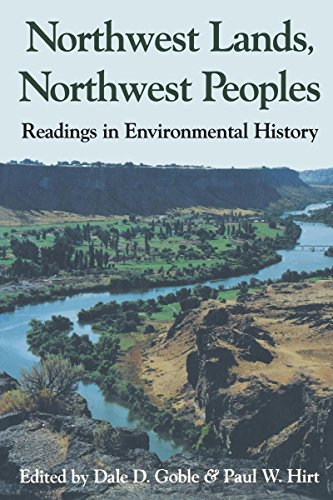 Northwest Lands, Northwest Peoples: Readings in Environmental History (Columbia Northwest Classics)