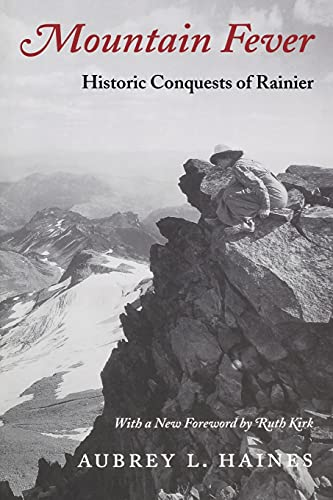 Mountain Fever: Historic Conquests of Ranier (Columbia Northwest Classics) (0295978473) by Haines, Aubrey