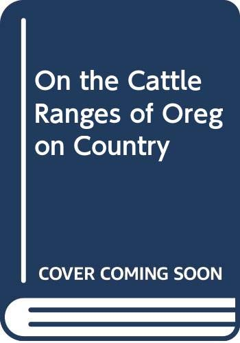 9780295978895: On the Cattle Ranges of Oregon Country