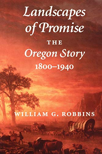 9780295979014: Landscapes of Promise: The Oregon Story, 1800-1940 (Weyerhaeuser Environmental Books)