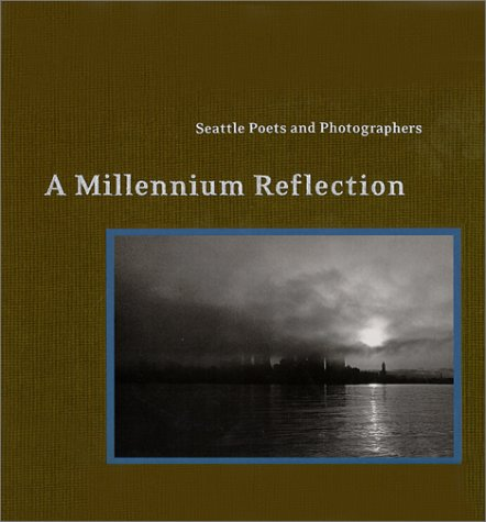 9780295979052: Seattle Poets and Photographers: A Millennium Reflection