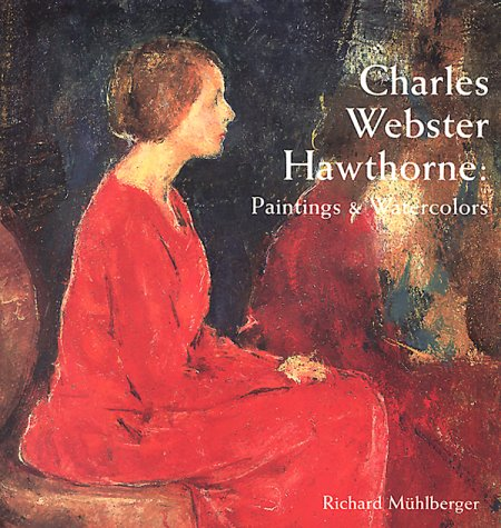 Charles Webster Hawthorne: Paintings and Watercolors: Richard Muhlberger