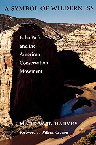 9780295979328: A Symbol of Wilderness: Echo Park and the American Conservation Movement (Weyerhaeuser Environmental Classics)