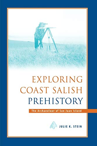 9780295979571: Exploring Coast Salish Prehistory: The Archaeology of San Juan Island (Burke Museum Monograph 8)