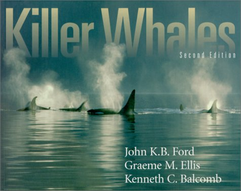 9780295979588: Killer Whales: The Natural History and Genealogy of Orcinus Orca in British Columbia and Washington State
