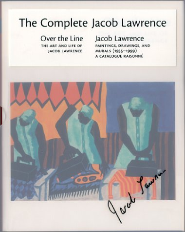 Complete Jacob Lawrence. Volume 1: Over the: Lawrence, Jacob] Nesbett,