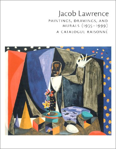 Jacob Lawrence: Paintings, Drawings, and Murals (1935-1999): Nesbett, Peter T.