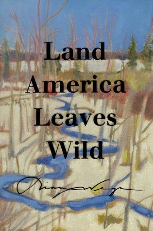 Land America Leaves Wild: Wege, Diana