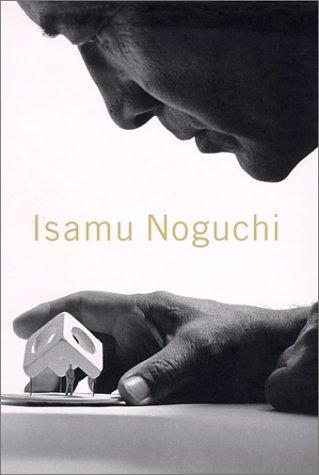 Isamu Noguchi: Hunter, Sam; Noguchi, Isamu; Bryan Ohno Gallery