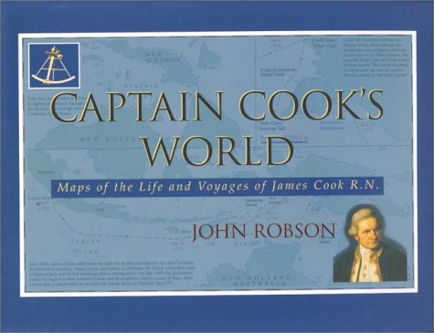 9780295980195: Captain Cook's World: Maps of the Life and Voyages of James Cook RN