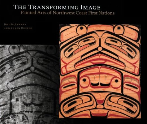 9780295980249: The Transforming Image: Painted Arts of Northwest Coast First Nations (Ubc Museum of Anthropology Research Publication)