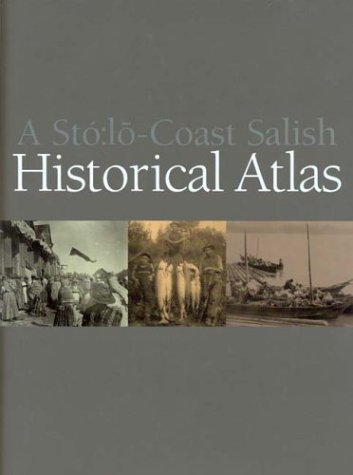 9780295980447: A Stó:lo Coast Salish Historical Atlas