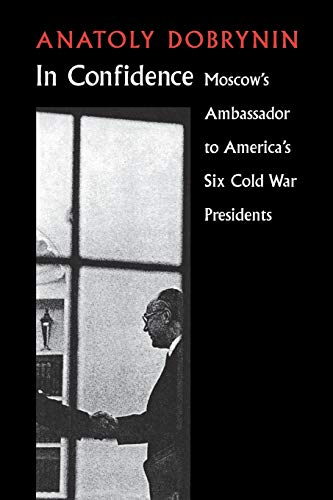 9780295980812: In Confidence: Moscow's Ambassador to Six Cold War Presidents