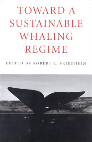 9780295980881: Toward a Sustainable Whaling Regime