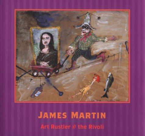 James Martin : Art Rustler at the Rivoli: Farr, Sheila; Museum of Northwest Art Staff