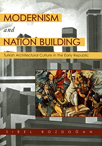 9780295981109: Modernism and Nation-Building: Turkish Architectural Culture in the Early Republic (Studies in Modernity and National Identity)