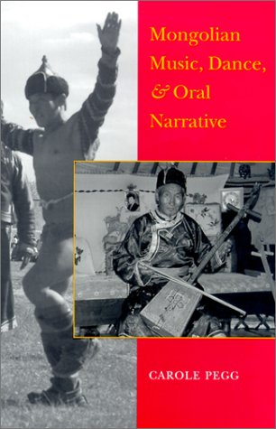 9780295981123: Mongolian Music, Dance, and Oral Narrative: Performing Diverse Identities (Donald R. Ellegood International Publications)