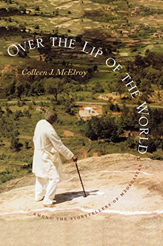 9780295981154: Over the Lip of the World: Among the Storytellers of Madagascar