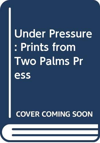 Under Pressure: Prints from Two Palms Press (0295981199) by Lyman Allyn Museum of Art at Connecticut College
