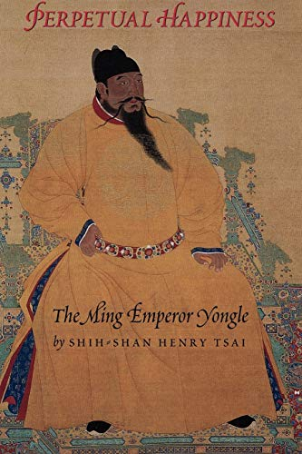 9780295981246: Perpetual Happiness: The Ming Emperor Yongle (Donald R. Ellegood International Publications)