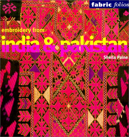 Embroidery from India and Pakistan (Fabric Folios): Paine, Sheila