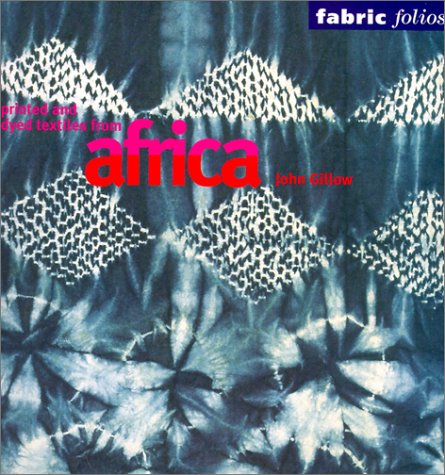 9780295981383: Printed and Dyed Textiles from Africa (Fabric Folios)