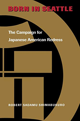 9780295981420: Born in Seattle: The Campaign for Japanese American Redress (Scott and Laurie Oki Series in Asian American Studies)