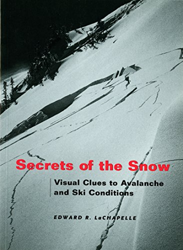 9780295981512: Secrets of the Snow: Visual Clues to Avalanche and Ski Conditions