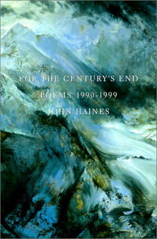 9780295981604: For the Century's End: Poems 1990-1999 (The Pacific Northwest Poetry Series)