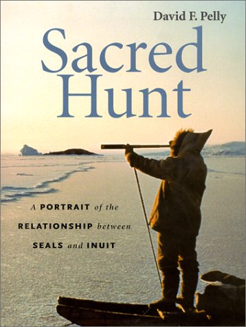 9780295981642: Sacred Hunt: A Portrait of the Relationship Between Seals and Inuit