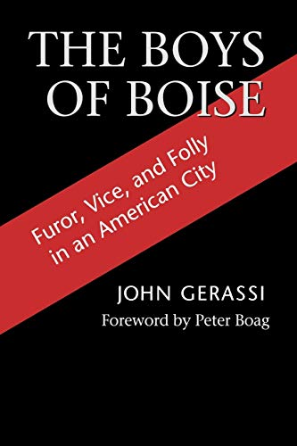 9780295981673: The Boys of Boise: Furor, Vice, and Folly in an American City (Columbia Northwest Classics)