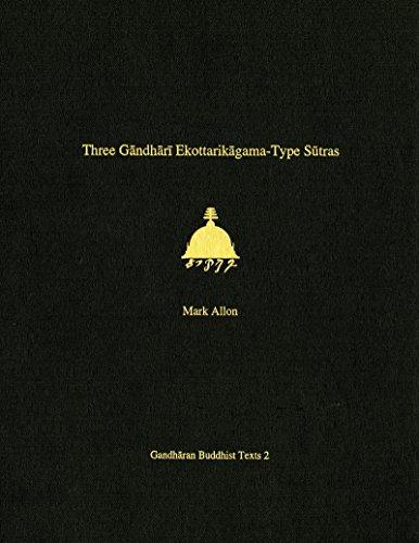 9780295981857: Three Gandhari Ekottarikagama-Type Sutras: British Library Kharosthi Fragments 12 and 14
