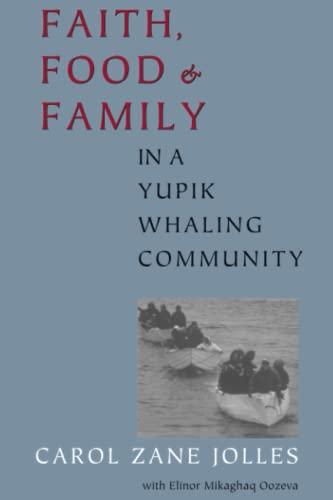 9780295981888: Faith, Food, and Family in a Yupik Whaling Community (McLellan Endowed Series)
